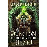 Dungeon Heart: A LitRPG Adventure
