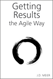 Getting Results the Agile Way: A Personal Results System for Work and Life (English Edition)