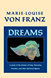 Dreams: A Study of the Dreams of Jung, Descartes, Socrates, and Other Historical Figures (C.G. Jung Foundation Book)