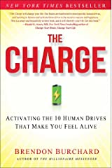 The Charge: Activating the 10 Human Drives That Make You Feel Alive Kindle Edition