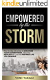 Empowered by the Storm: How to Use Adversity to Discover Your Superpower, Become Resilient & Live the Inspired Life You…