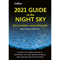 2021 Guide to the Night Sky Southern Hemisphere: A Month-By-Month Guide to Exploring the Skies above Australia, New…
