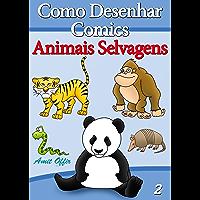 Como Desenhar Comics: Animais Selvagens (Livros Infantis Livro 2)