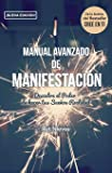 Manual Avanzado De Manifestacion: Descubre el Poder de hacer tus Sueños Realidad (CREE EN TI) (Volume 2) (Spanish…
