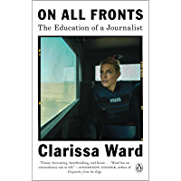 On All Fronts: The Education of a Journalist (English Edition)