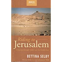 Riding to Jerusalem: A Journey Through Turkey and the Middle East