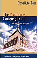 The Practicing Congregation: Imagining a New Old Church Paperback