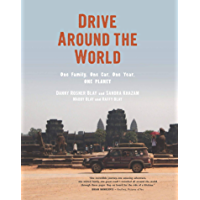 Drive Around the World: One Family, One Car, One Year, One Planet