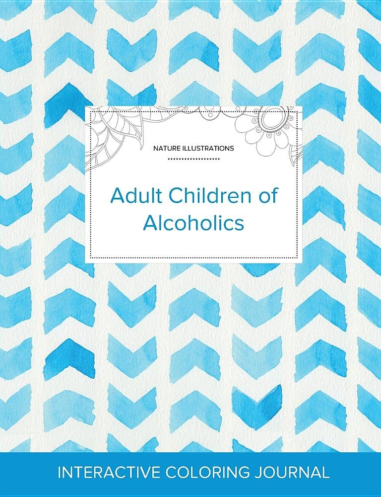 Adult Coloring Journal: Adult Children of Alcoholics (Nature Illustrations, Watercolor Herringbone) pdf