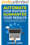 Automate Your Routines Guarantee Your Results