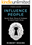 Persuasion: Influence People - Specific Words, Phrases & Techniques to Unlock People's Brains (Persuasion, Influence, Communication Skills) (English Edition)