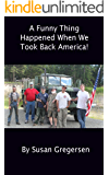 A Funny Thing Happened When We Took Back America!