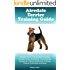 Airedale Terrier Training Guide Airedale Terrier Training Book Includes: Airedale Terrier Socializing, Housetraining, Obedience Training, Behavioral Training, Cues & Commands and More