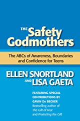 The Safety Godmothers: The ABCs of Awareness, Boundaries and Confidence for Teens Kindle Edition