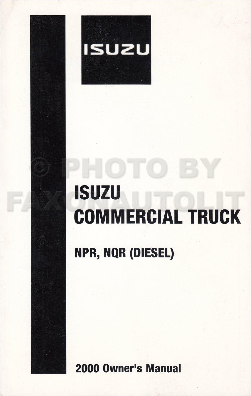 Isuzu NPR NQR Diesel 2000 Commercial Truck Owners Manual: Isuzu Truck of  America INC: Amazon.com: Books