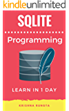 Learn SQLite in 1 Day: Definitive Guide to Learn SQLite for Beginners (English Edition)