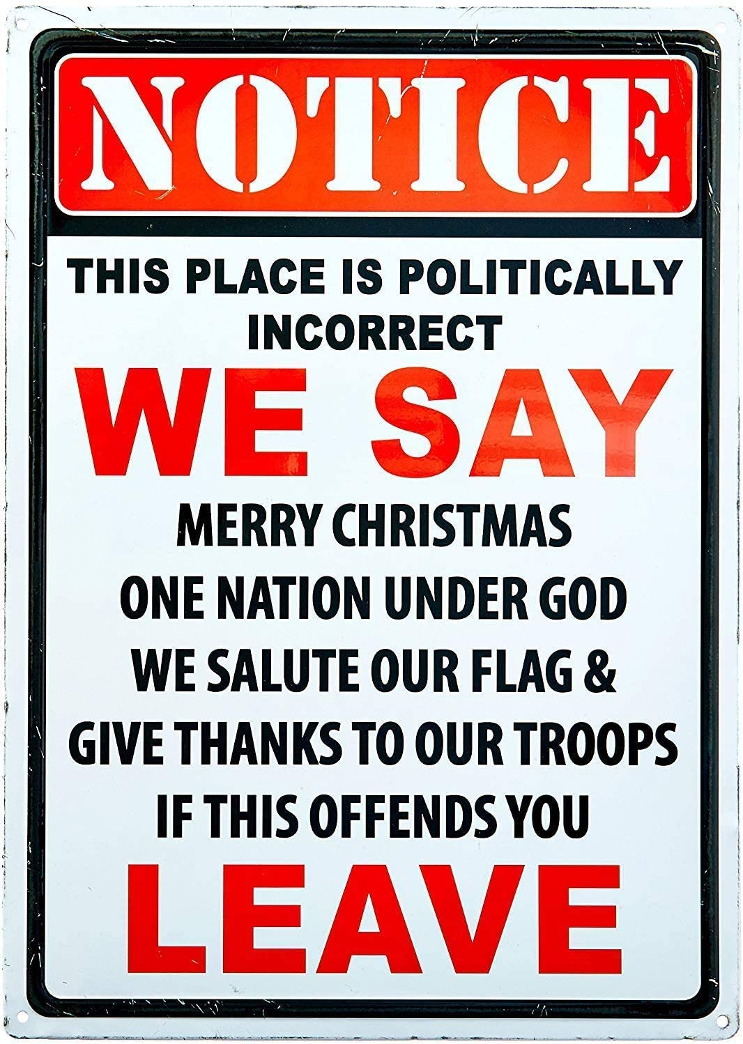 heather trujillo Notice This Place is Politically Incorrect If This Offends You Leave Metal Sign 8x12 Indoor Outdoor