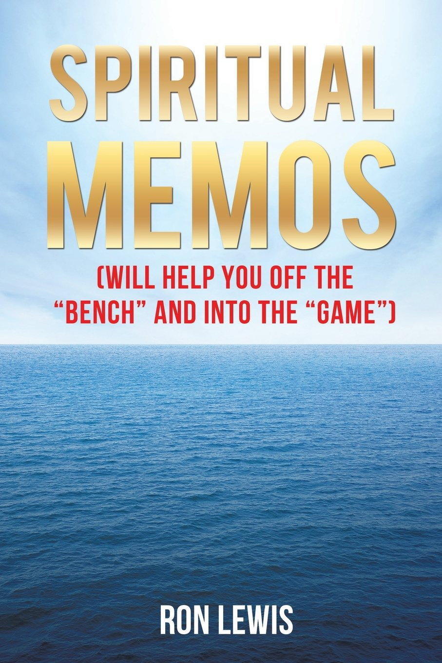 Spiritual Memos Will Help You Off the Bench and Into the Game ...