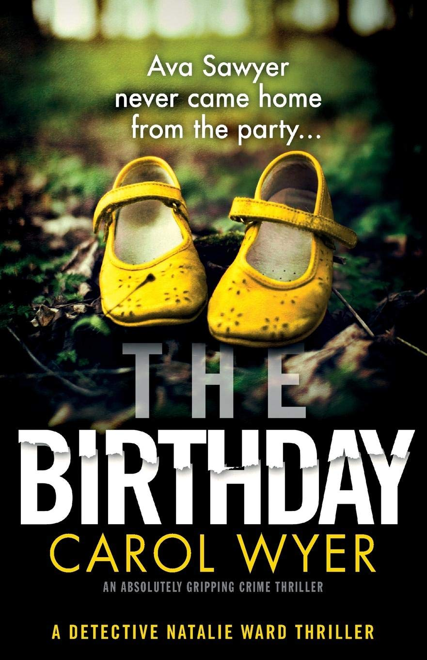 The Birthday: An absolutely gripping crime thriller (Detective Natalie Ward, Band 1)