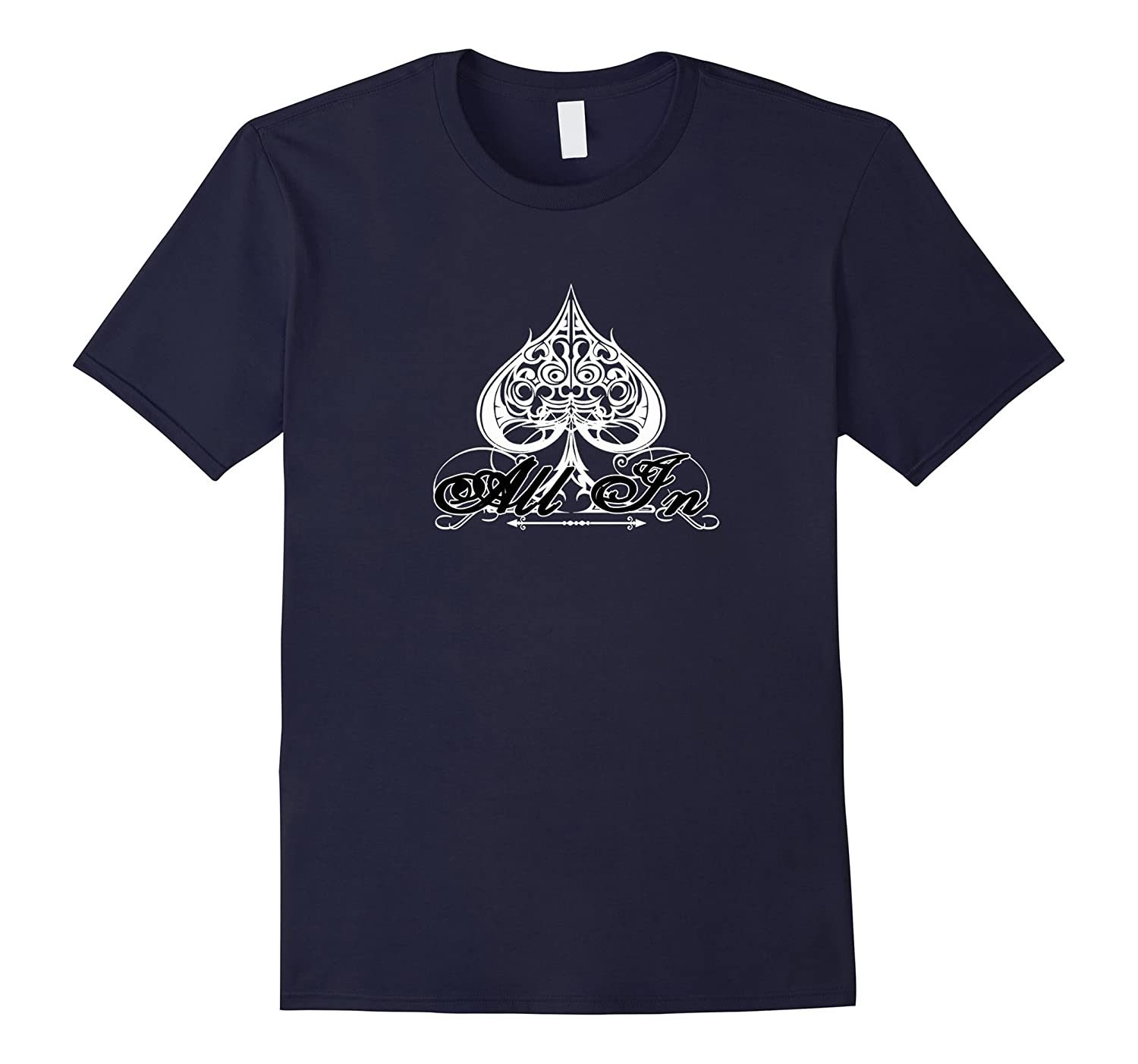 All In Poker Saying T-shirt Ace of Spades Playing Card Tee