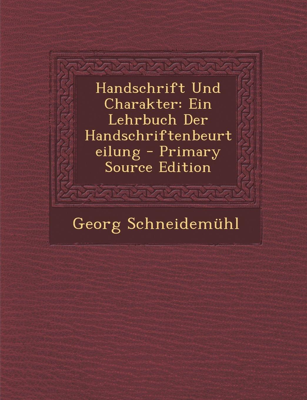 Handschrift Und Charakter: Ein Lehrbuch Der Handschriftenbeurteilung (German Edition) pdf epub