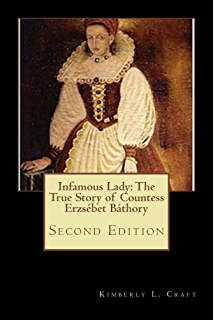 Amazon countess dracula the life and times of elisabeth infamous lady the true story of countess erzsbet bthory second editon fandeluxe Document