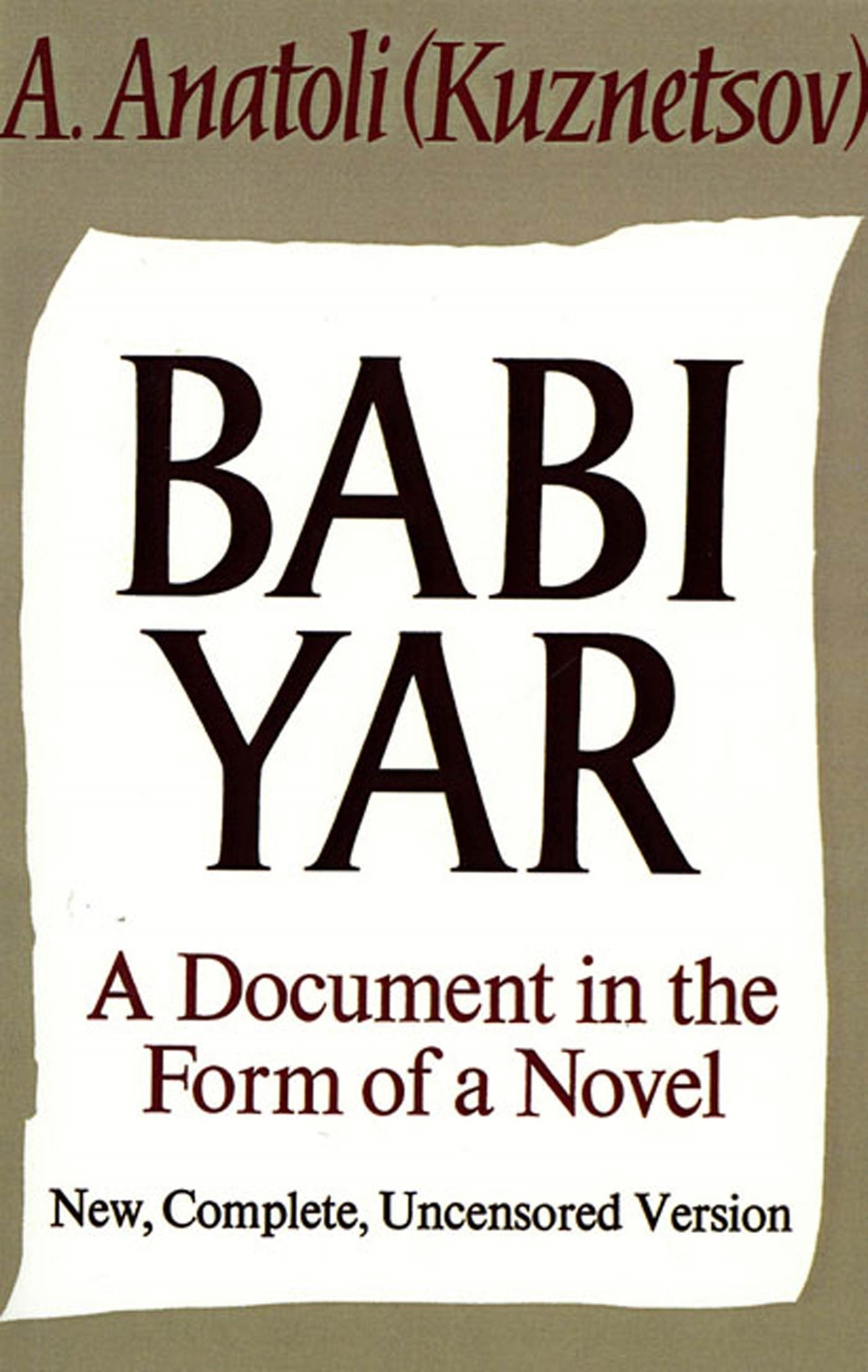 Amazon.com: Babi Yar: A Document in the Form of a Novel; New, Complete,  Uncensored Version (9780374528171): Anatoly Kuznetsov: Books