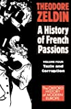 A History of French Passions: France, 1848-1945: Taste and Corruption (Oxford Paperbacks): Taste and Corruption Vol 2