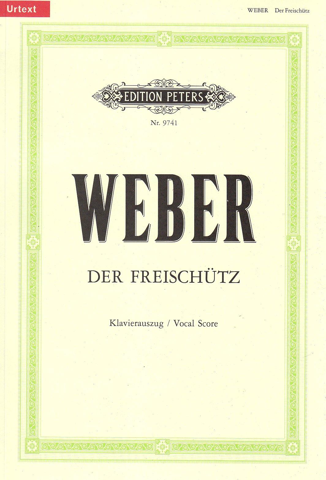 Der Freischütz (Oper in 3 Akten) op. 77 / URTEXT: Romantische Oper in drei Aufzügen / Klavierauszug
