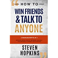 How to Win Friends and Talk to Anyone: 2 Manuscripts in 1: Improve Social Skills...