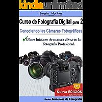 Curso de Fotografía Digital parte 2: Conociendo Las Cámaras Fotográficas (Manual de Fotografía)