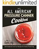 My All American® Pressure Canner Cookbook: 120 Foolproof and Fun Recipes for Home Preserving (English Edition)