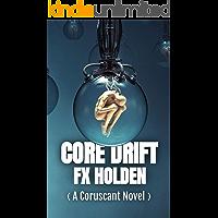 Core Drift: A Coruscant Novel (The Coruscant Series)