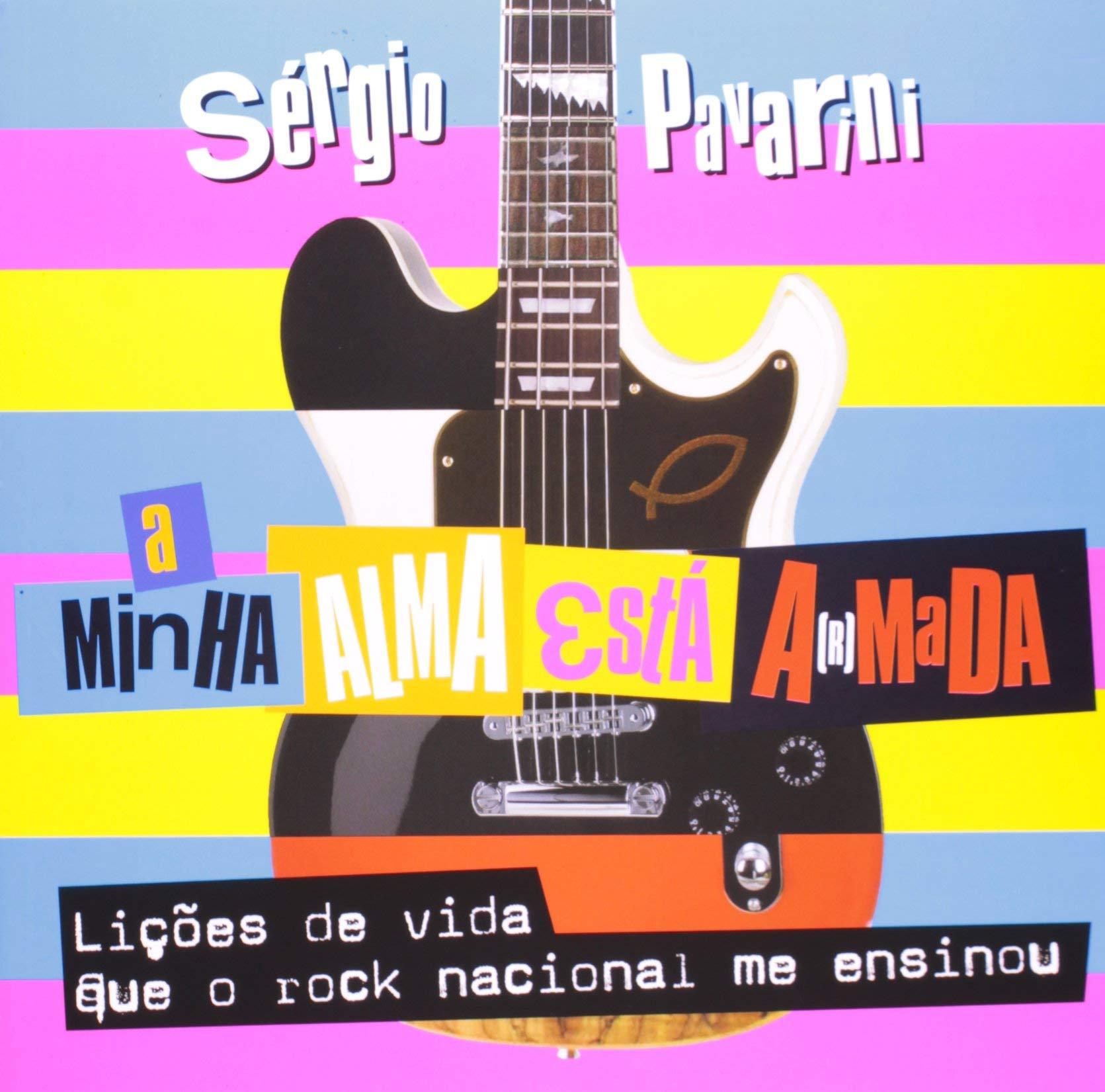 A Minha Alma Está Armada (Em Portuguese do Brasil): Sérgio Pavarini: 9788578601997: Amazon.com: Books