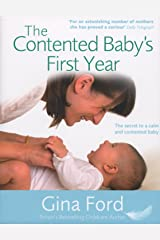 The Contented Baby's First Year: A Month-by-month Guide to Your Baby's Development Hardcover