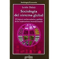 Sociología del sistema global: El impacto socioeconómico y político de las corporaciones transnacionales