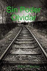 Sin Poder Olvidar (Spanish Edition) Kindle Edition