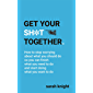 Get Your Sh*t Together: The New York Times Bestseller (A No F*cks Given Guide)