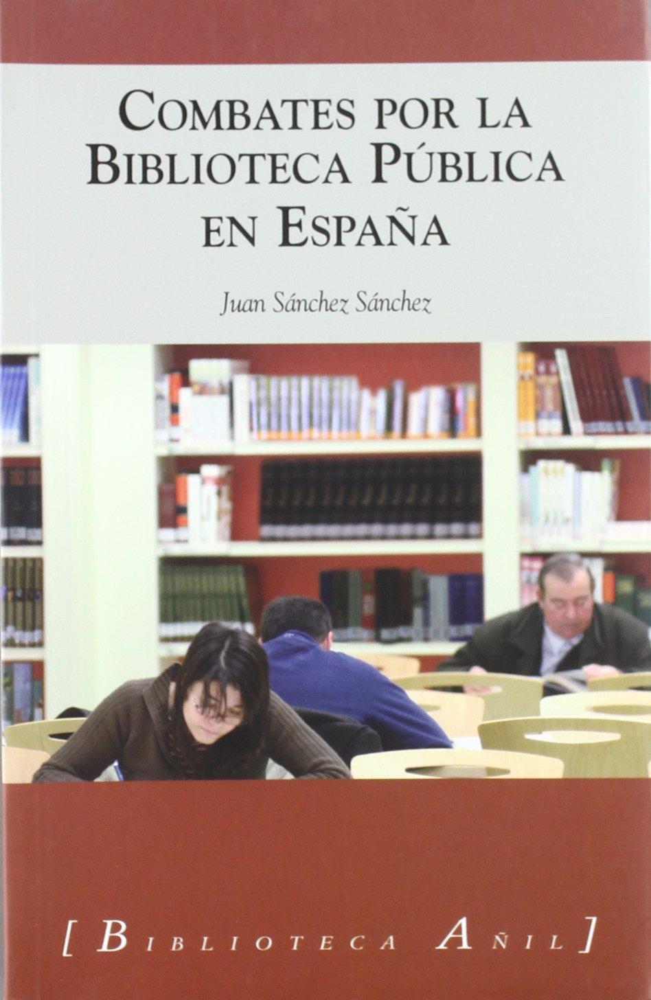 COMBATES POR LA BIBLIOTECA PUBLICA EN ESPAÑA: Amazon.es: SANCHEZ ...