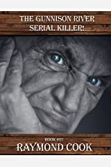 The Gunnison River Serial Killer (Mature Content) eBook #27 Kindle Edition