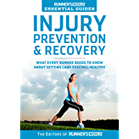 Runner's World Essential Guides: Injury Prevention & Recovery: What Every Runner Needs to Know About Getting (and Staying) Healthy (English Edition)