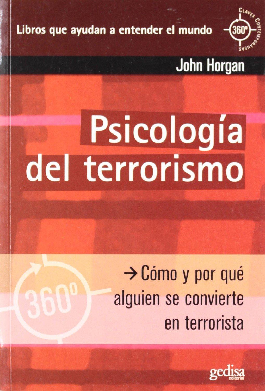 Psicología del terrorismo (Libertad Y Cambio): Amazon.es: John Horgan: Libros