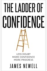 Confidence book: The ladder of confidence: Less doubt. More confidence. More progress. Kindle Edition