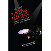 Why Theatre Matters: Urban Youth, Engagement, and a Pedagogy of the Real