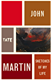John Martin: Sketches of My Life (Artist's Writings)