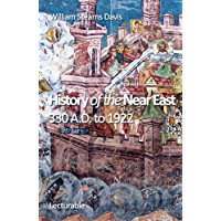 History of the Near East, 330 A.D. to 1922 (English Edition)