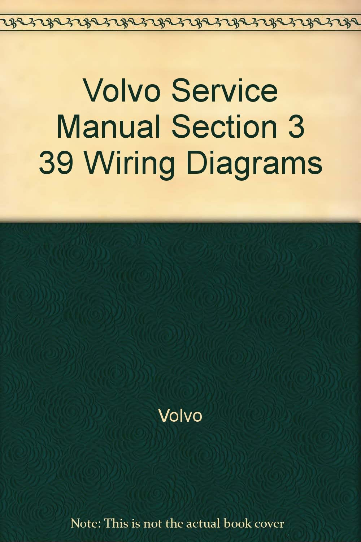 Volvo Service Manual Section 3 39 Wiring Diagrams Books Amazon Diagram