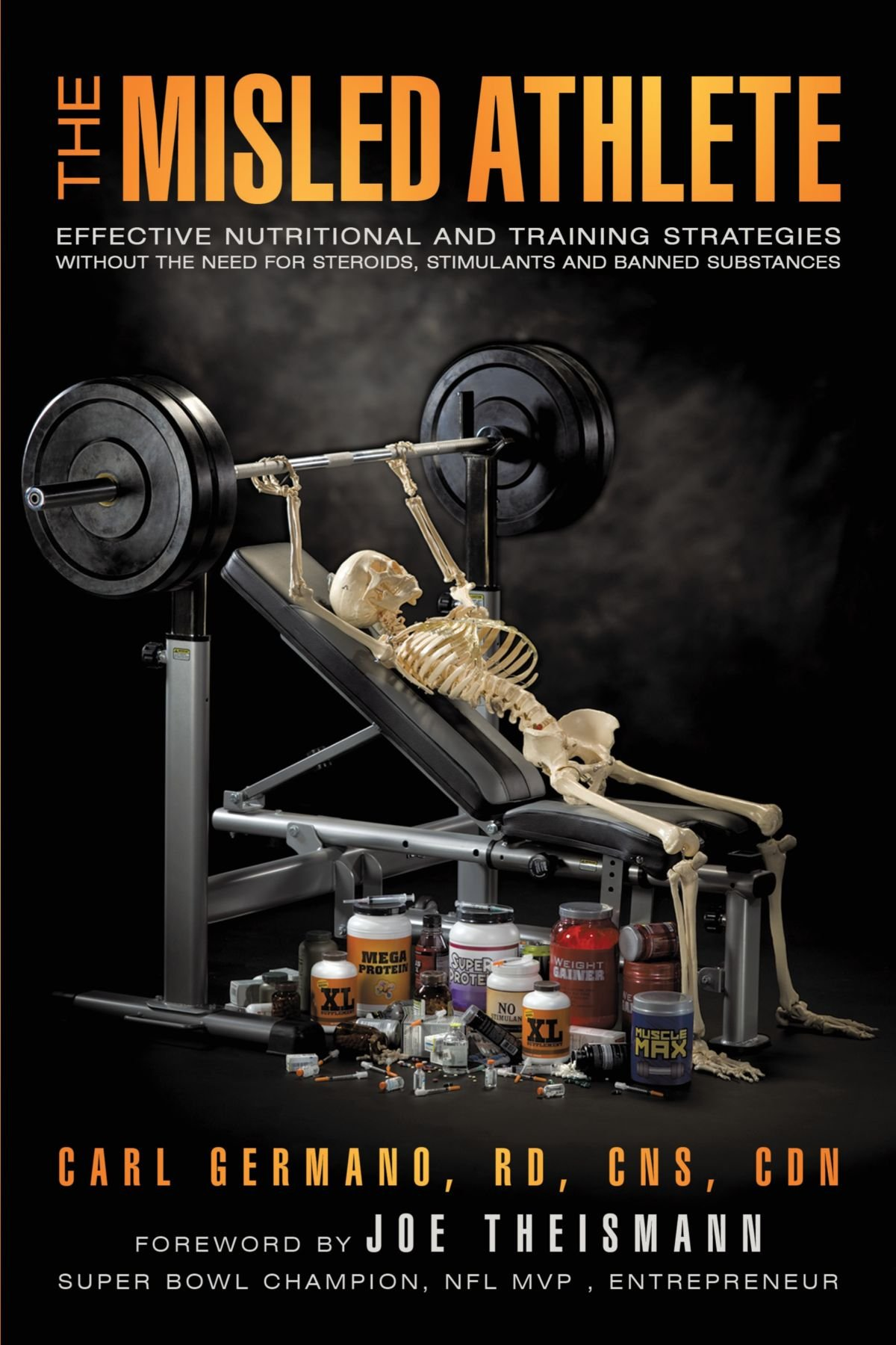 Read Online The Misled Athlete: Effective Nutritional and Training Strategies Without the Need for Steroids, Stimulants and Banned Substances pdf