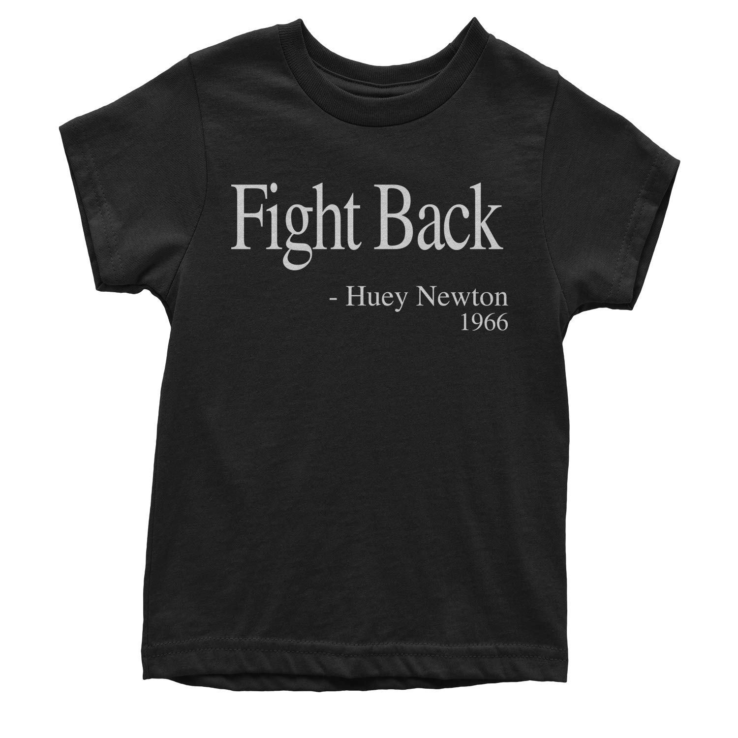 Motivated Culture Fight Back Huey Newton Quote Youth T-Shirt