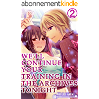 We'll continue your training in the archives tonight Vol.2 (TL Manga) (English Edition)
